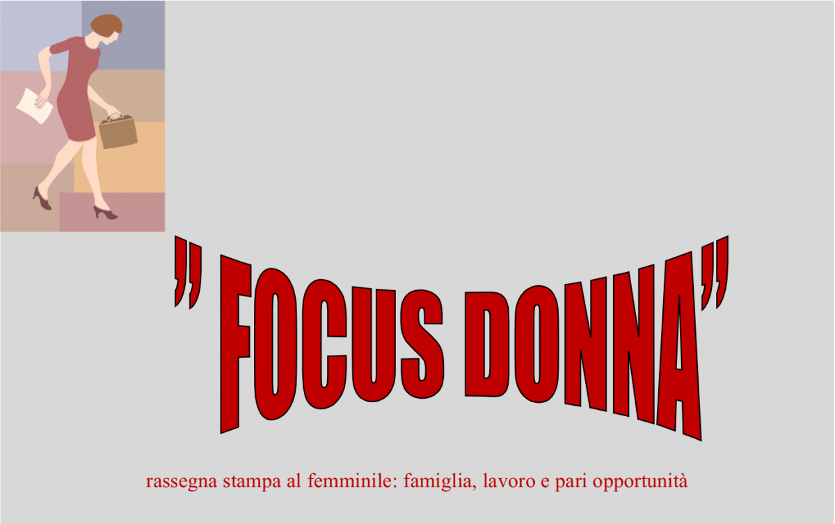 Focus Donna – Speciale Convenzioni Asili Nido